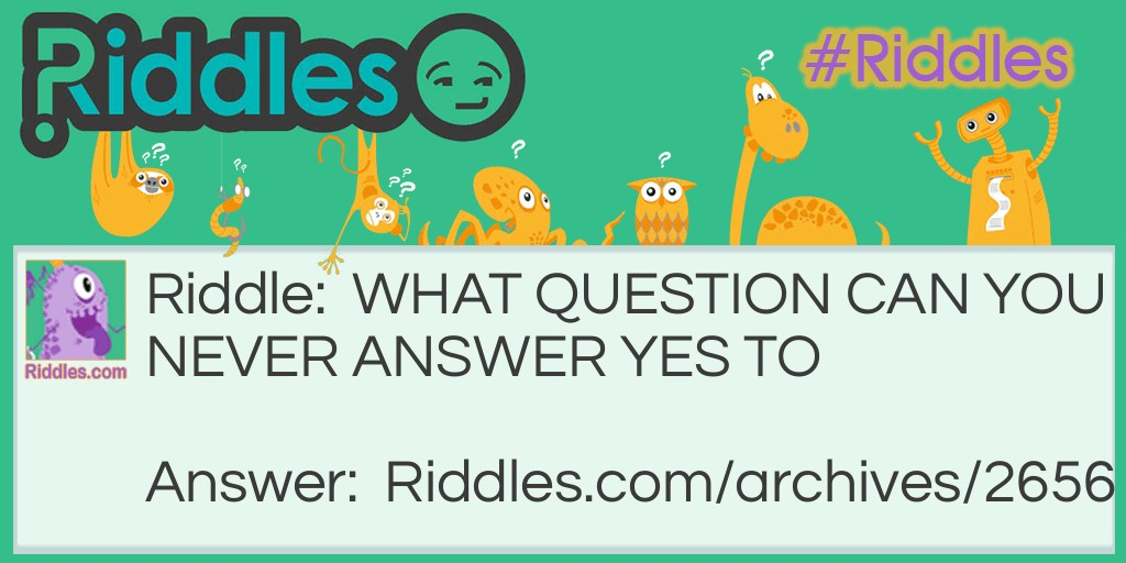 CANT ANSWER  YES Riddle Meme.