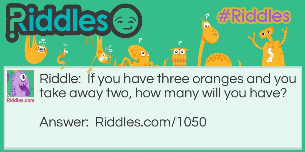 If you have three oranges Riddle Meme.
