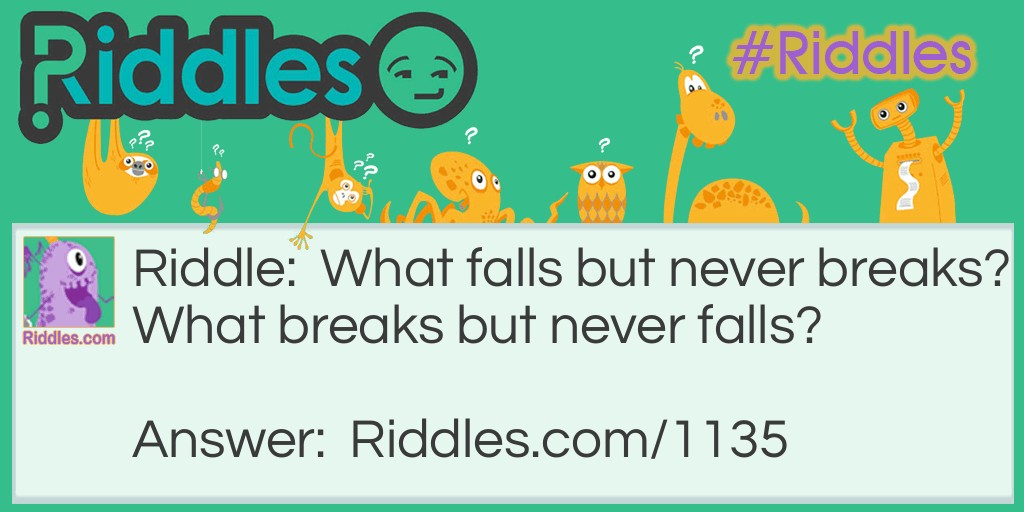 What falls but never breaks? Riddle Meme.