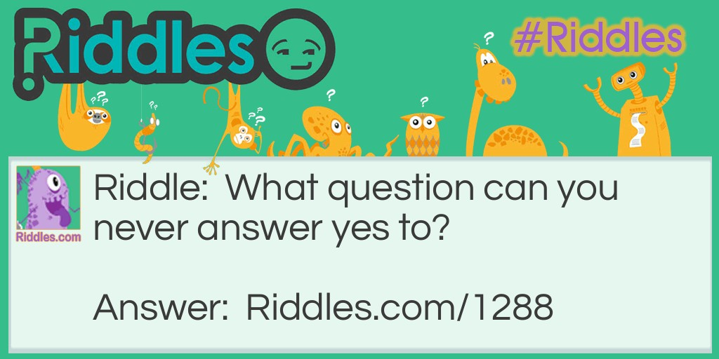 Yes, No, maybe so?? Riddle Meme.