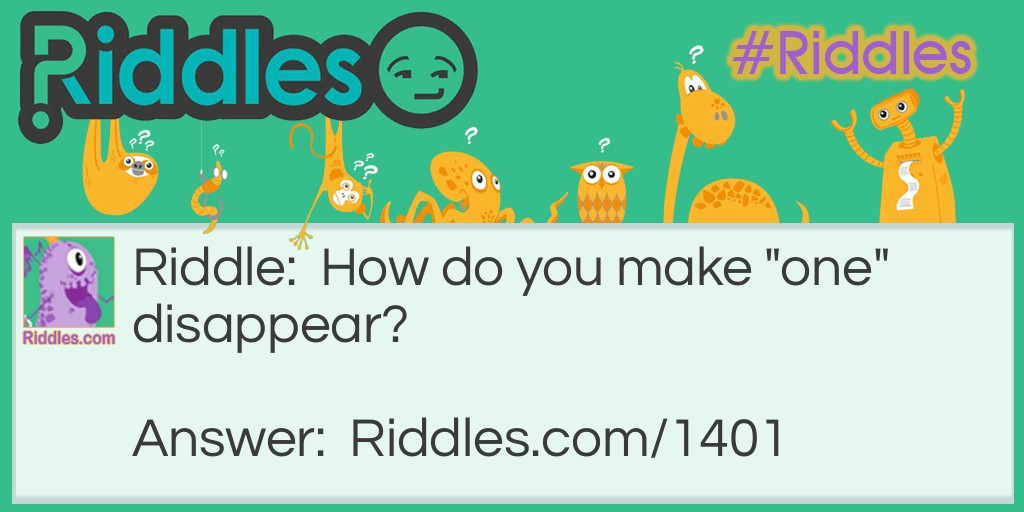 Make One disappear Riddle Meme.