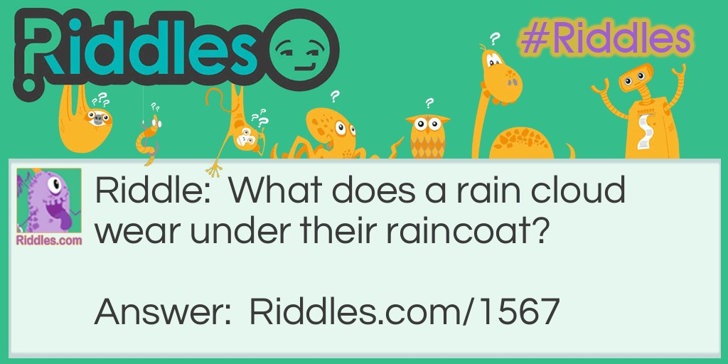 The Rain clouds Garment Riddle Meme.