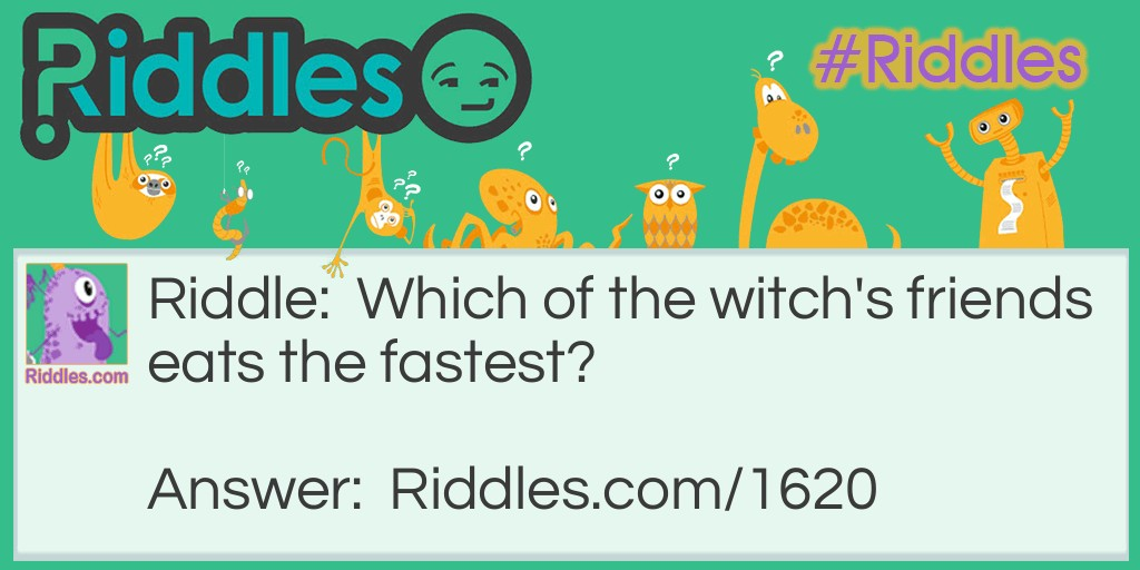 Witch's friends feast Riddle Meme.