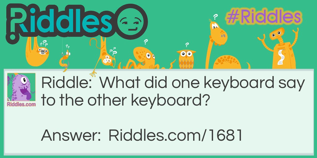 Keyboard Talk Riddle Meme.