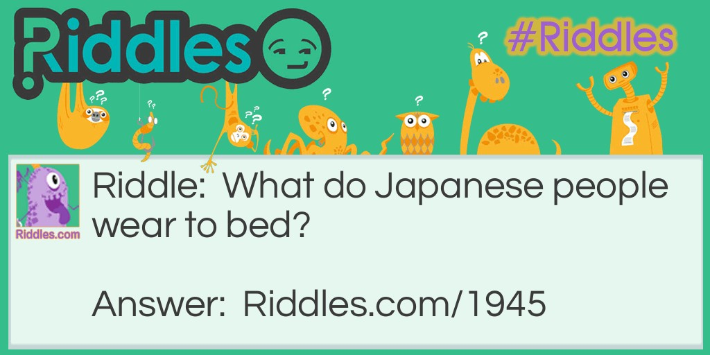 Bedtime Attire  Riddle Meme.