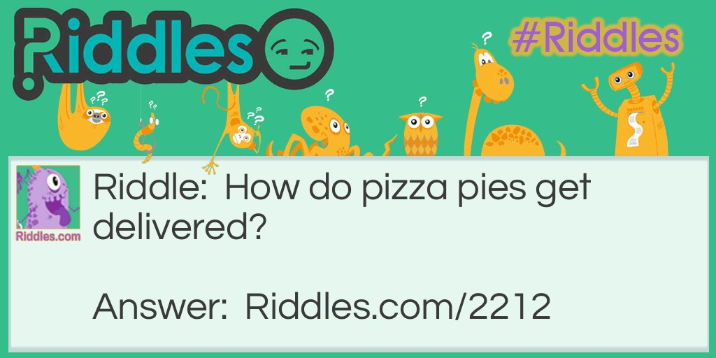 Pizza Pies Riddle Meme.