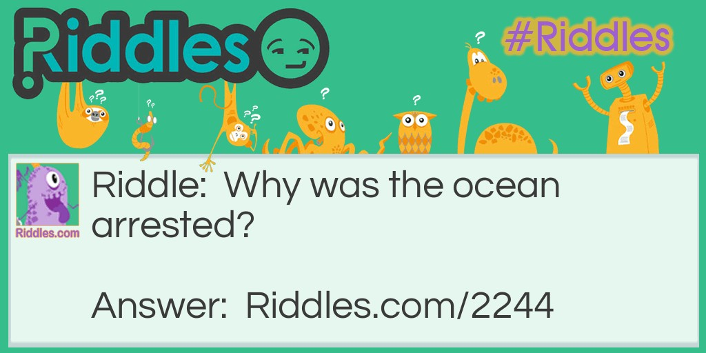 Ocean Under Arrest Riddle Meme.