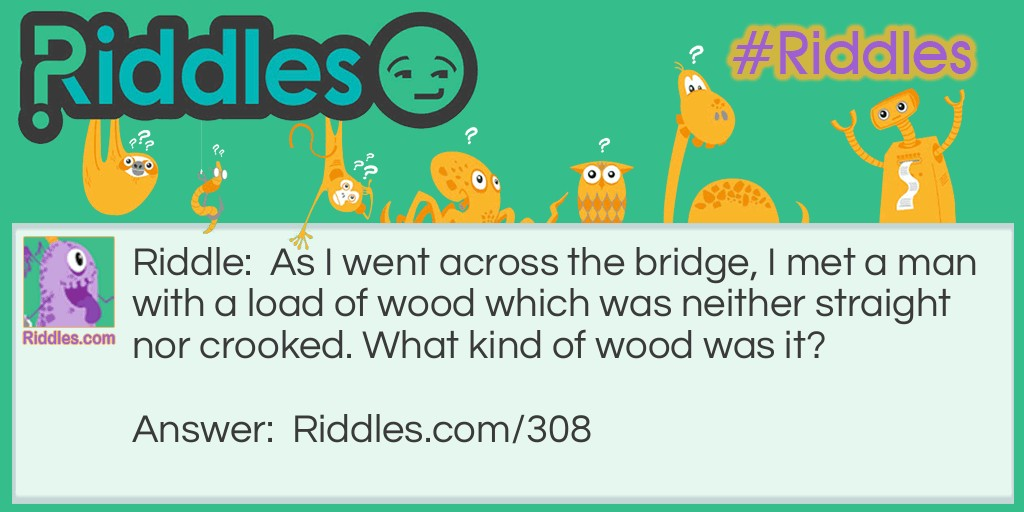 Wacky Wood Riddle Meme.