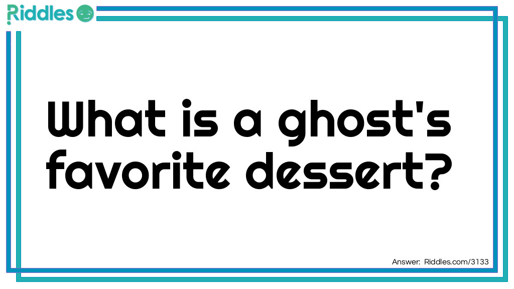 Ghost's favorite dessert Riddle Meme.