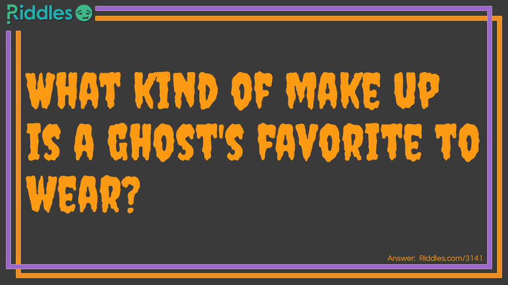 Click to see riddle Ghost Makeup answer.