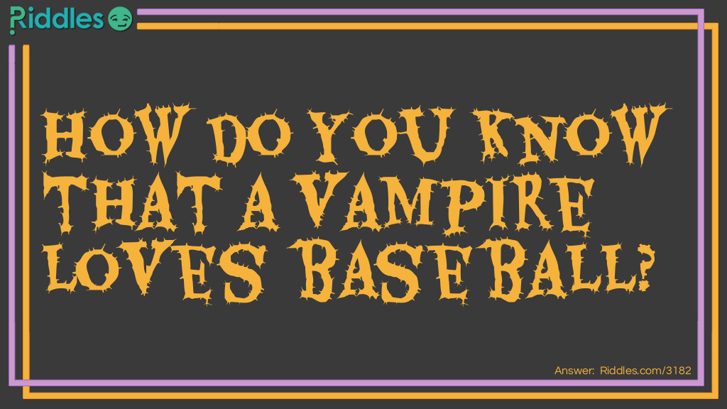 Click to see riddle Baseball Vampire Joke answer.