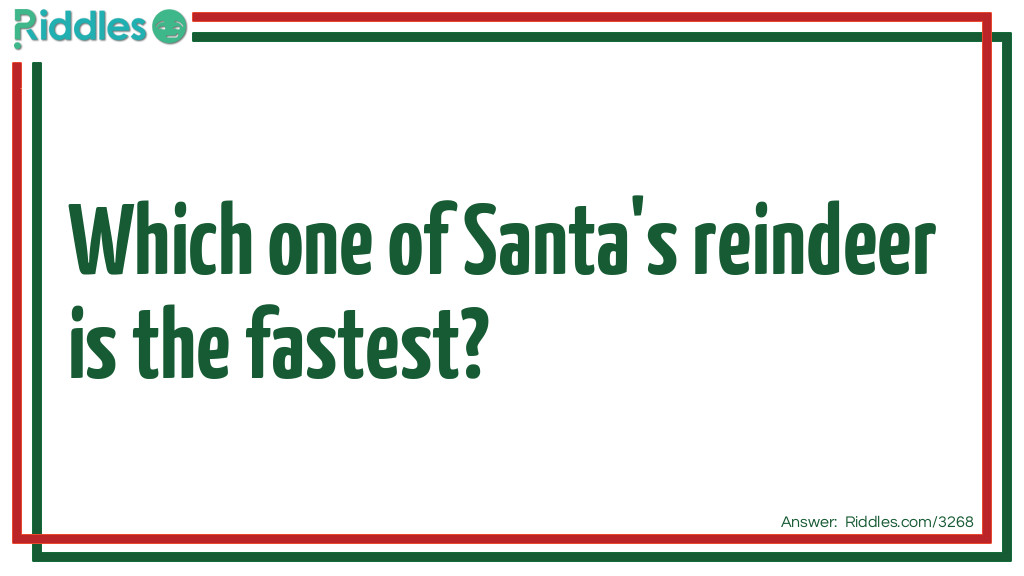Fastest Raindeer Riddle Meme.