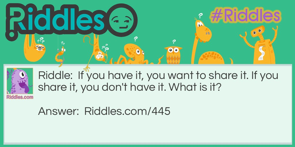 Sometimes You Can't Share Riddle Meme.