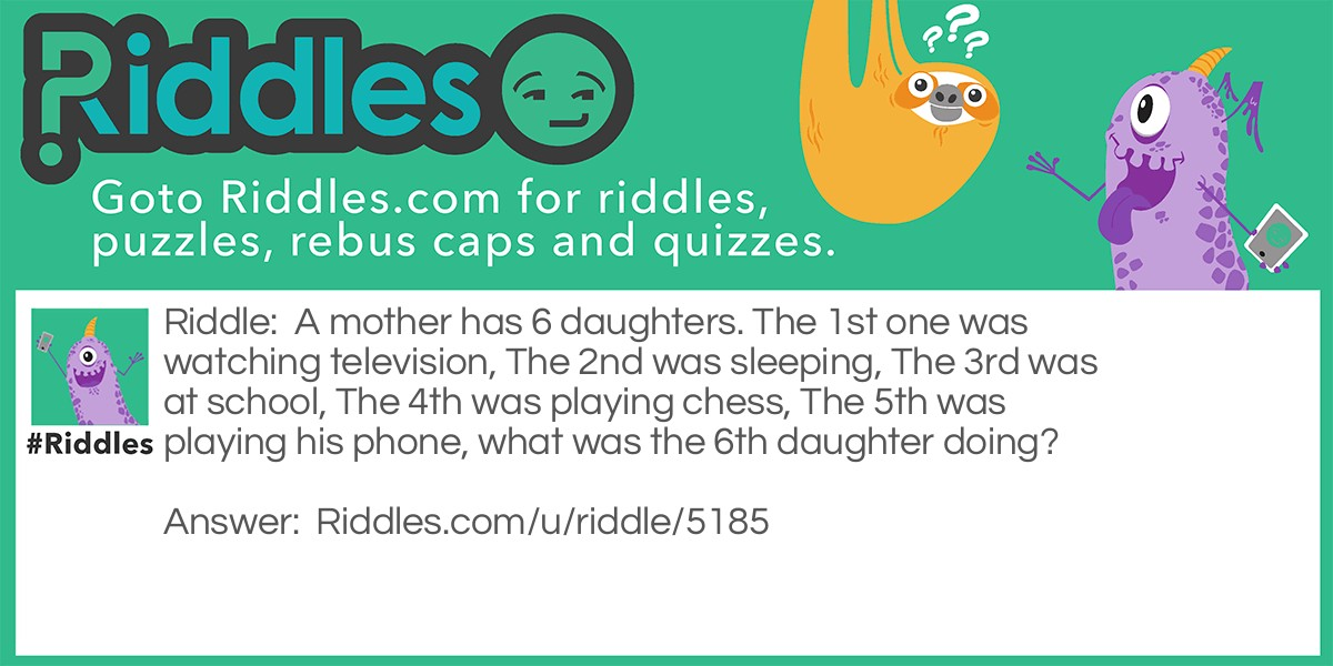 The 6th daughter Riddle Meme.