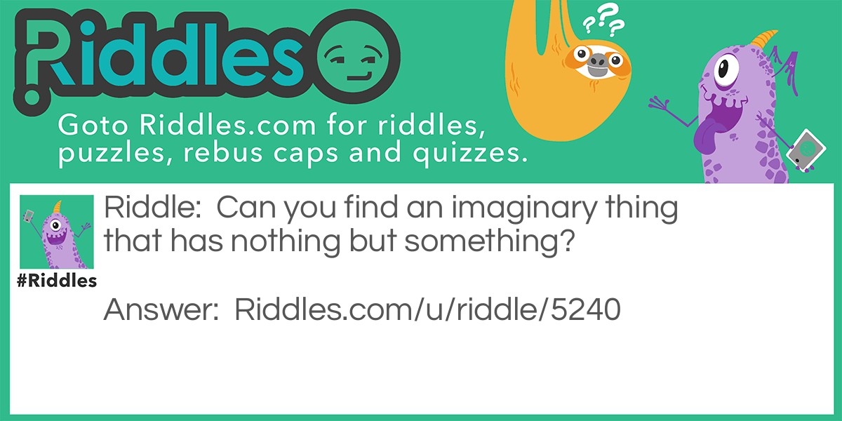 Find an imaginary thing Riddle Meme.