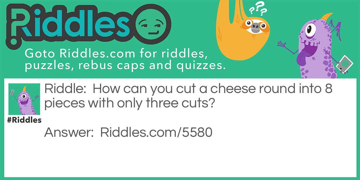 Cheese Round Riddle Riddle Meme.