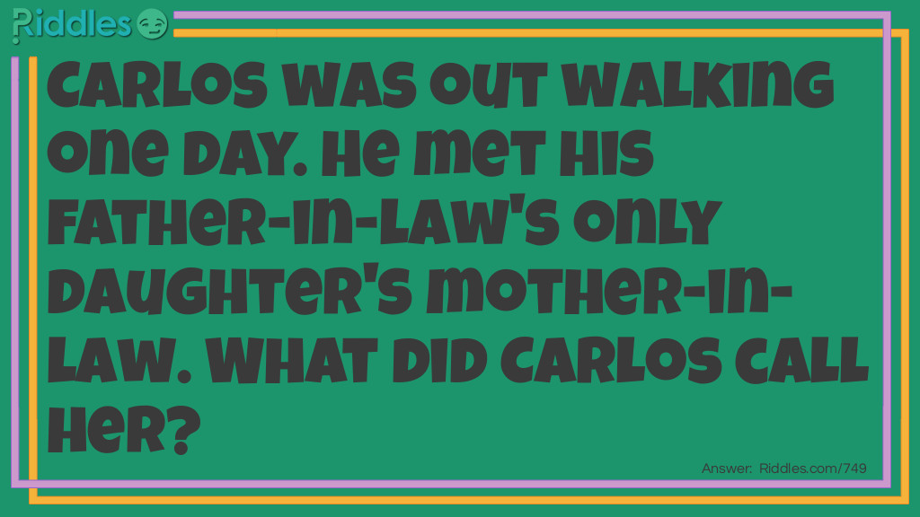 Click to see riddle Carlos's relative answer.