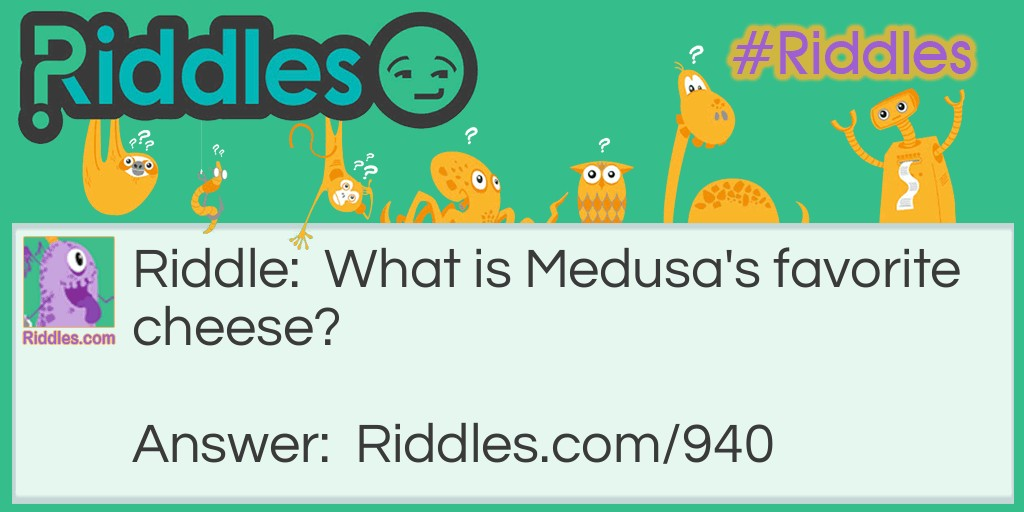 Medusa's favorite cheese Riddle Meme.